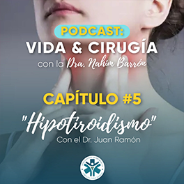 Episodio 5: Hipotiroidismo (Con el Dr. Juan Ramón, especialista en tiroides)